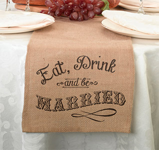 Eat Drink And Be Married Burlap Table Runner